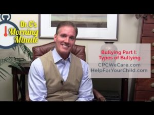 Bullying Part I: Types of Bullying - Dr.  C's Morning Minute 124