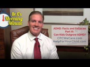 ADHD Facts and Fallacies Part III Can Kids Outgrow ADHD? - Dr.  C's Morning Minute 129